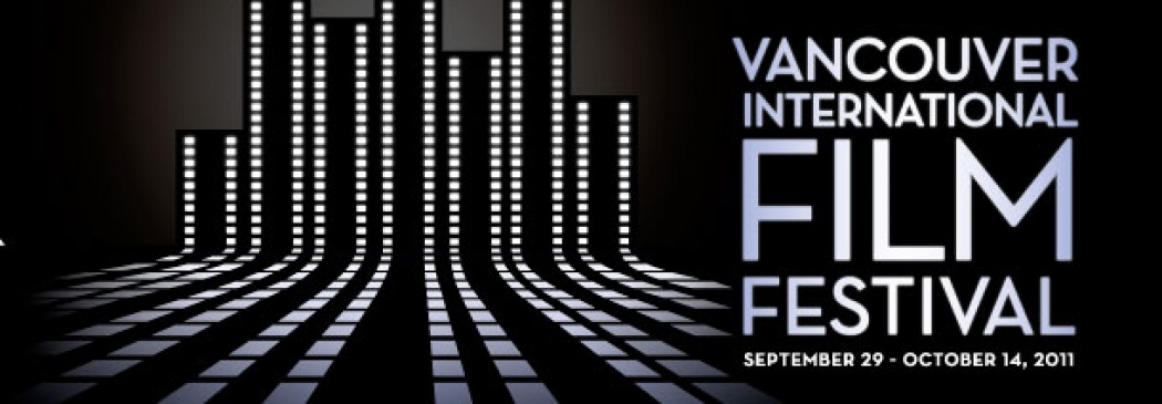 Vancouver International Film Festival – Sept 29-Oct 14, 2011