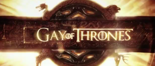 Gay Of Thrones: A Gay Mans Guide To Game Of Thrones
